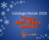 Catalogo Natale 2020 'Cose dell'altro mondo'